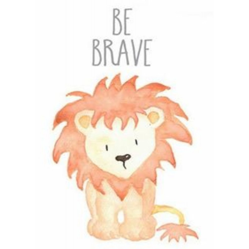 Be Brave Little Lion